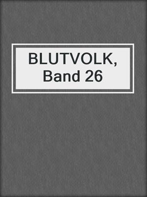 cover image of BLUTVOLK, Band 26
