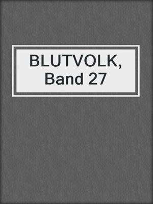 cover image of BLUTVOLK, Band 27