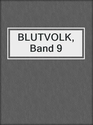cover image of BLUTVOLK, Band 9