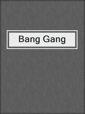 cover image of Bang Gang