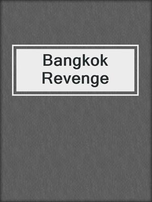cover image of Bangkok Revenge