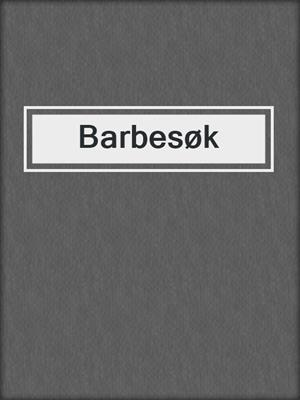 cover image of Barbesøk