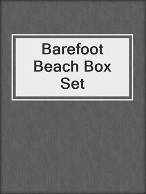 cover image of Barefoot Beach Box Set