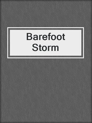 cover image of Barefoot Storm