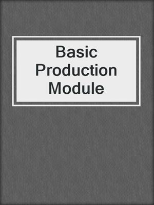 cover image of Basic Production Module