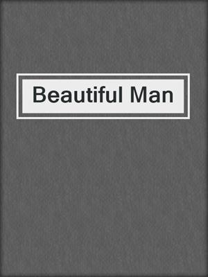 cover image of Beautiful Man