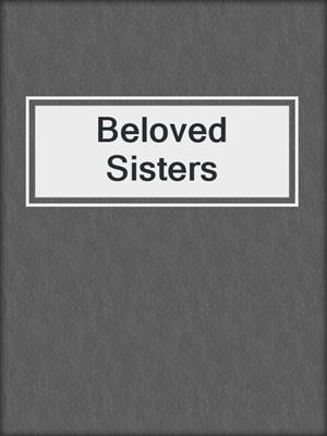 cover image of Beloved Sisters