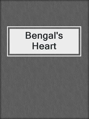 cover image of Bengal's Heart