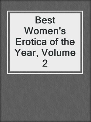 cover image of Best Women's Erotica of the Year, Volume 2