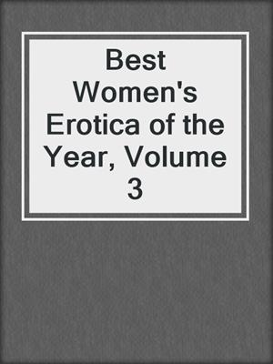 cover image of Best Women's Erotica of the Year, Volume 3