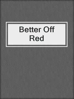 cover image of Better Off Red