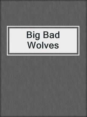 cover image of Big Bad Wolves