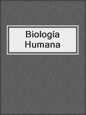 cover image of Biología Humana
