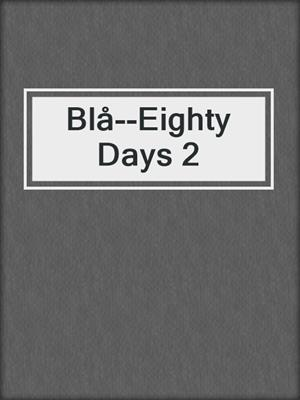 cover image of Blå--Eighty Days 2