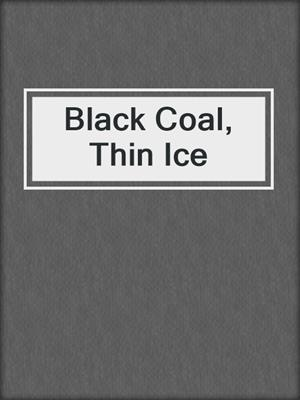 cover image of Black Coal, Thin Ice