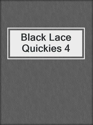 cover image of Black Lace Quickies 4