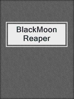 cover image of BlackMoon Reaper