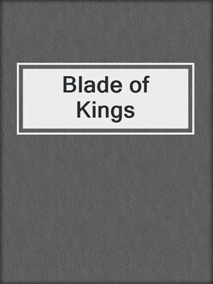 cover image of Blade of Kings
