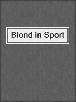cover image of Blond in Sport