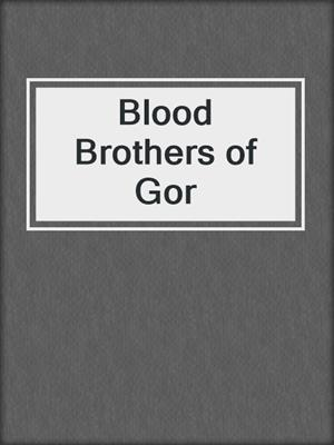 cover image of Blood Brothers of Gor