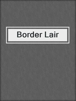 cover image of Border Lair
