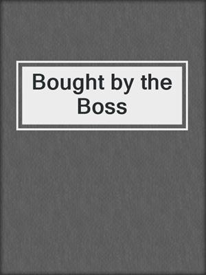 cover image of Bought by the Boss