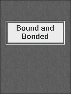 cover image of Bound and Bonded