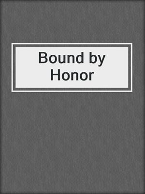 cover image of Bound by Honor