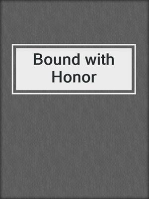 cover image of Bound with Honor