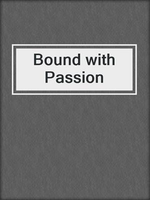 cover image of Bound with Passion