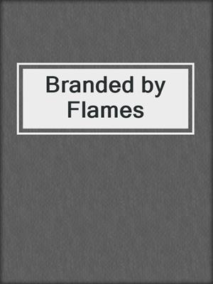 cover image of Branded by Flames
