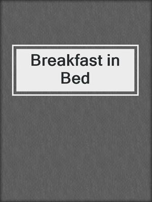 cover image of Breakfast in Bed