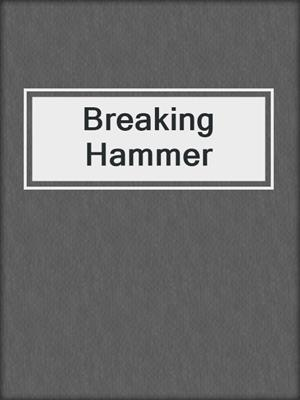 cover image of Breaking Hammer