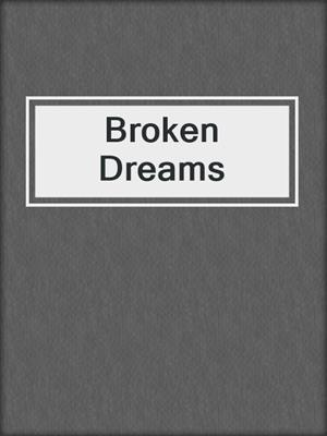 cover image of Broken Dreams