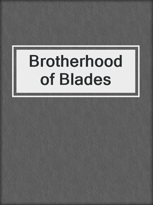 cover image of Brotherhood of Blades