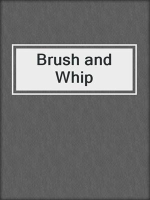 cover image of Brush and Whip