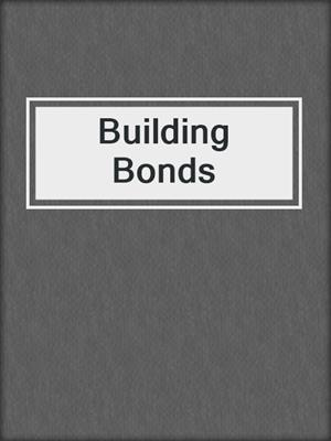 cover image of Building Bonds