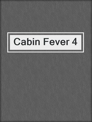 cover image of Cabin Fever 4