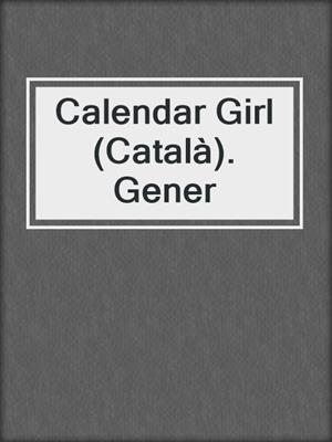 cover image of Calendar Girl (Català). Gener