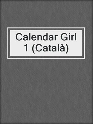 cover image of Calendar Girl 1 (Català)