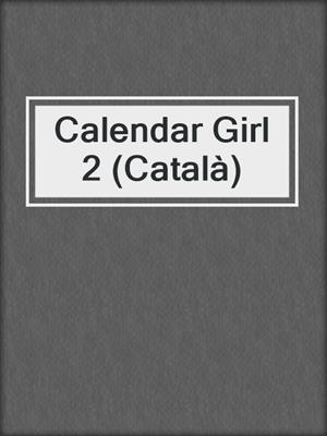 cover image of Calendar Girl 2 (Català)
