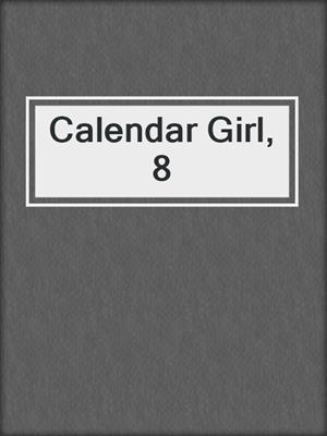 cover image of Calendar Girl, 8