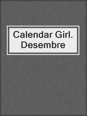 cover image of Calendar Girl. Desembre