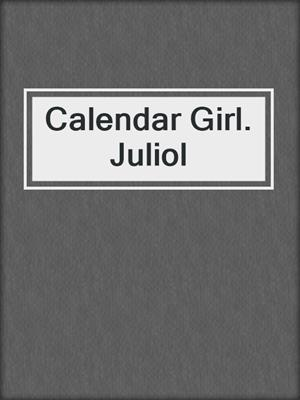 cover image of Calendar Girl. Juliol