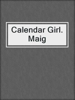 cover image of Calendar Girl. Maig