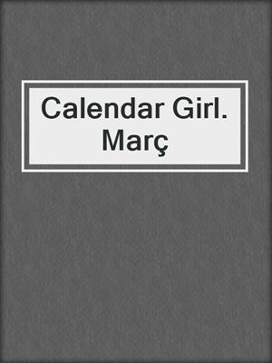 cover image of Calendar Girl. Març