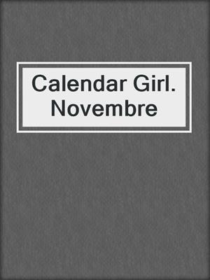 cover image of Calendar Girl. Novembre