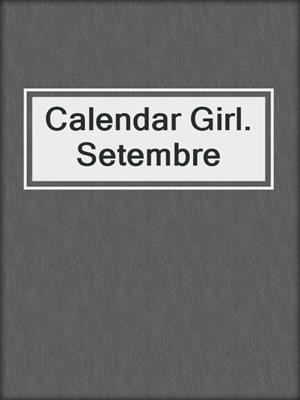 cover image of Calendar Girl. Setembre