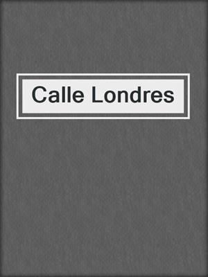 cover image of Calle Londres