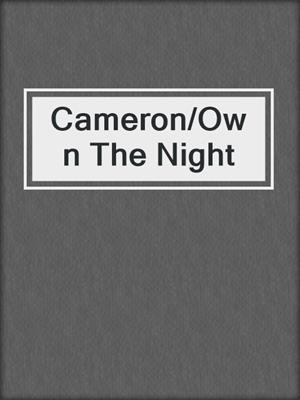 cover image of Cameron/Own The Night
